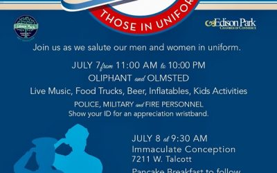Edison Park Salutes Those In Uniform – July 7th & 8th